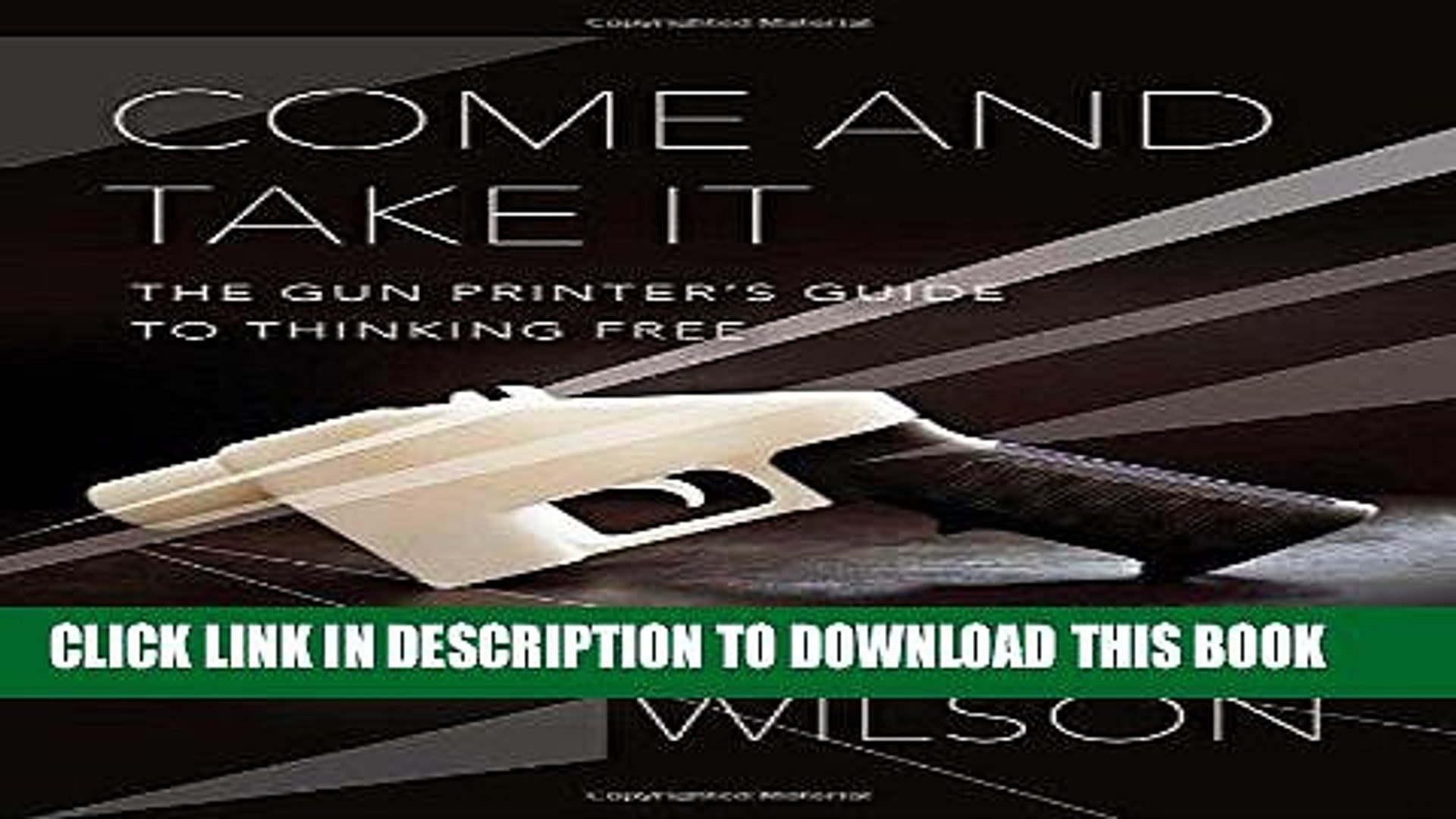 Best Seller Come And Take It The Gun Printer S Guide To Thinking