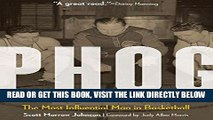 [READ] EBOOK Phog: The Most Influential Man in Basketball BEST COLLECTION
