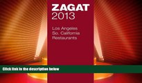 Big Deals  2013 Los Angeles/So. California Restaurants (Zagat Survey: Los Angeles/Southern