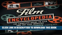 Ebook The Film Encyclopedia 7e: The Complete Guide to Film and the Film Industry Free Read
