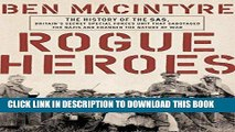 [PDF] Rogue Heroes: The History of the SAS, Britain s Secret Special Forces Unit That Sabotaged