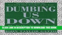 [READ] EBOOK Dumbing Us Down: The Hidden Curriculum of Compulsory Schooling BEST COLLECTION