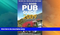 Big Deals  The Good Pub Guide 2009: Over 5,000 of the UK s Top Pubs for Food, Drink and