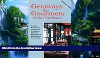 Books to Read  Getaways for Gourmets in the Northeast (Getaway Guides)  Best Seller Books Best