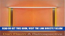 [FREE] EBOOK Dan Flavin: A Retrospective BEST COLLECTION