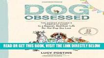 [FREE] EBOOK Dog Obsessed: The Honest Kitchen s Complete Guide to a Happier, Healthier Life for