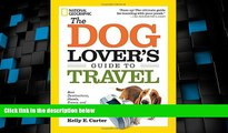 Big Deals  The Dog Lover s Guide to Travel: Best Destinations, Hotels, Events, and Advice to