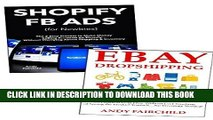 [New] Ebook Create a Profitable Ecommerce Store: (via Shopify Facebook Ads   Ebay Dropshipping)