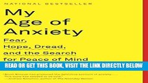 [READ] EBOOK My Age of Anxiety: Fear, Hope, Dread, and the Search for Peace of Mind ONLINE
