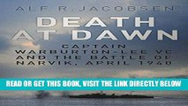 [READ] EBOOK Death at Dawn: Captain Warburton-Lee VC and the Battle of Narvik, April 1940 ONLINE