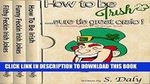 [New] Ebook Irish 3 in 1 Bundle: How to Be Irish + Funny Feckin Irish Jokes + Filthy Feckin Irish
