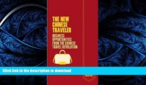 READ THE NEW BOOK The New Chinese Traveler : Business Opportunities from the Chinese Travel