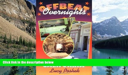 books to read offbeat overnights a guide to the most unusual places to stay in california full