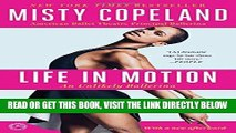 [FREE] EBOOK Life in Motion: An Unlikely Ballerina BEST COLLECTION
