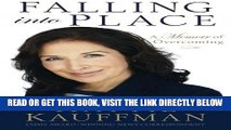 [READ] EBOOK Falling Into Place: A Memoir of Overcoming BEST COLLECTION