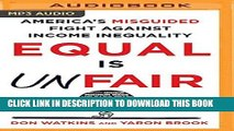 [New] PDF Equal is Unfair: America s Misguided Fight Against Income Inequality Free Online