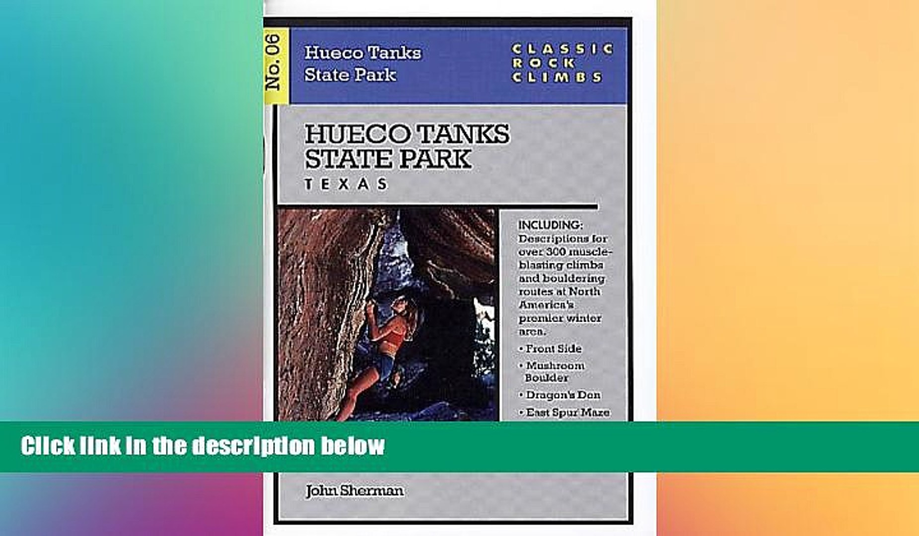 Must Have  Hueco Tanks State Park, Texas (Classic Rock Climbs, No. 06 )  READ Ebook Full Ebook