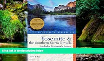 READ FULL  Yosemite   the Southern Sierra Nevada: Includes Mammoth Lakes, Sequoia, Kings Canyon