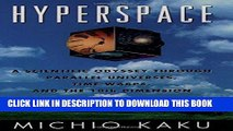 [READ] EBOOK Hyperspace: A Scientific Odyssey through Parallel Universes, Time Warps, and the