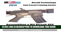 [PDF] 2014 Airsoft Technology Self-Paced Training Series: Assembling a M4 Airsoft AEG: Learn how