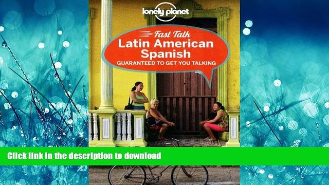 EBOOK ONLINE  Lonely Planet Fast Talk Latin American Spanish (Phrasebook)  GET PDF
