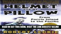 [EBOOK] DOWNLOAD Helmet for My Pillow: From Parris Island to the Pacific PDF