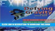 [PDF] Extreme Science: Defying Gravity: Surviving Extreme Sports Full Collection