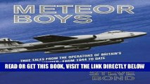 [EBOOK] DOWNLOAD Meteor Boys: True Tales from the Operators of Britain s First Jet Fighter - from