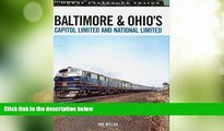 Big Deals  Baltimore   Ohio s Capitol Limited and National Limited (Great Passenger Trains)  Full