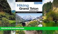 Must Have PDF  Hiking Grand Teton National Park, 2nd (Regional Hiking Series)  Best Seller Books