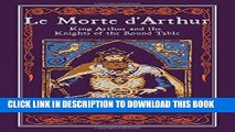 [PDF] Le Morte d Arthur: King Arthur and the Knights of the Round Table Full Collection