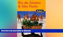 READ  Fodor s Rio de Janeiro   Sao Paulo, 1st Edition (Travel Guide)  GET PDF