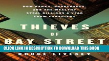 [PDF] Thieves of Bay Street: How Banks, Brokerages and the Wealthy Steal Billions from Canadians