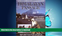 READ PDF Himalayan Passage: Seven Months in the High Country of Tibet Nepal China India and