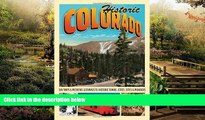 Must Have  Historic Colorado: Day Trips   Weekend Getaways to Historic Towns, Cities, Sites