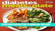 [PDF] Diabetic Living Diabetes Meals by the Plate: 90 Low-Carb Meals to Mix   Match Full Collection