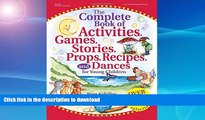 READ BOOK  The Complete Book of Activities, Games, Stories, Props, Recipes, and Dances: For Young