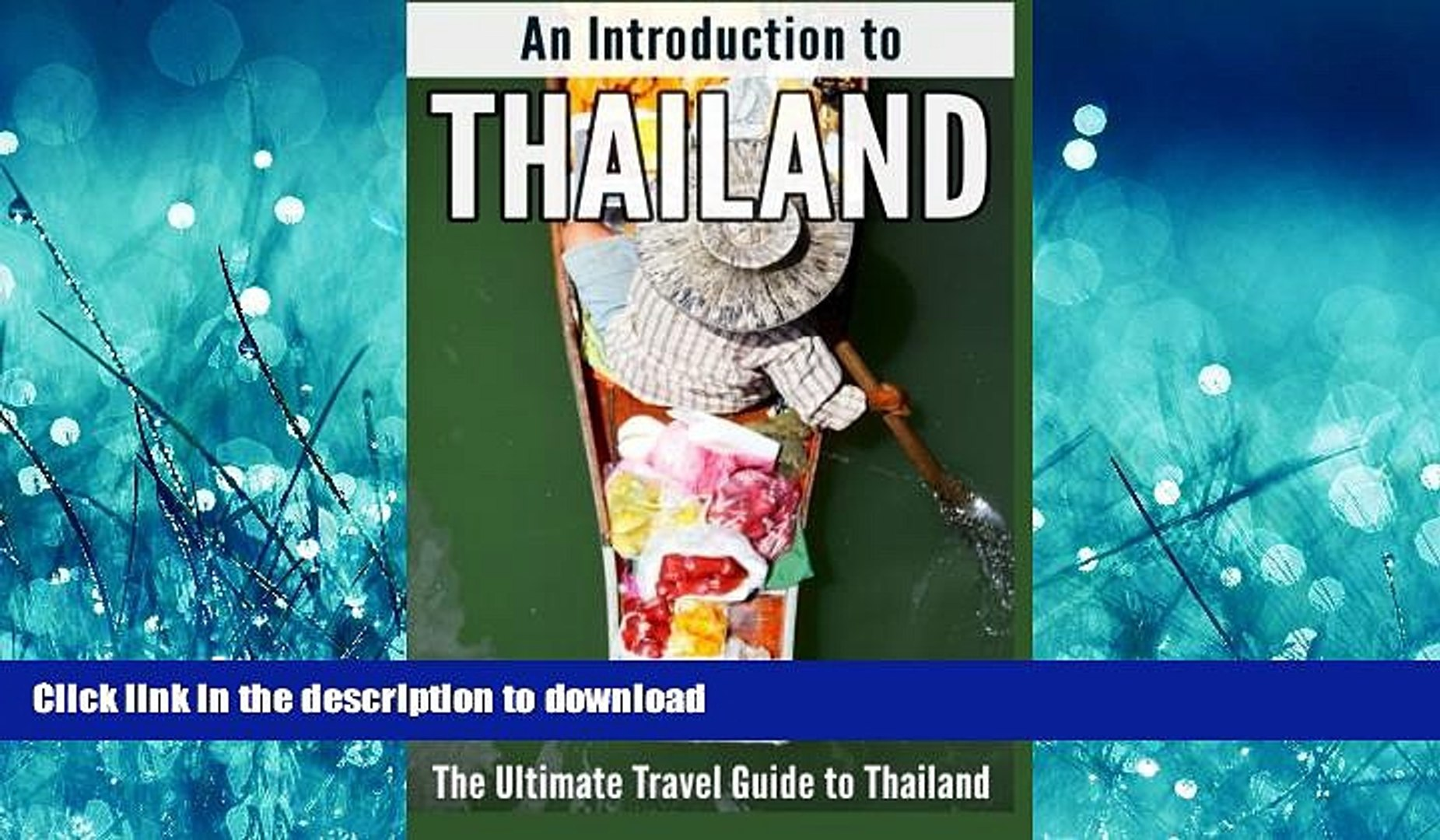 An Introduction to Thailand: The Ultimate Travel Guide to Thailand