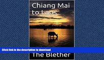 READ PDF Chiang Mai to Laos: The Slow Boat to Luang Prabang (Thai Travel Guide Book 5) READ PDF