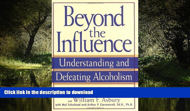 Best books  Beyond the Influence: Understanding and Defeating Alcoholism online for ipad