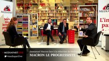 «En direct de Mediapart» : Macron le progressiste ?