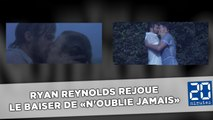Ryan Reynolds rejoue le baiser de «N'oublie jamais»