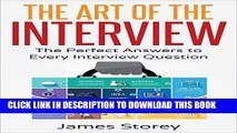 [Free Read] The Art of the Interview: The Perfect Answers to Every Interview Question Free Download