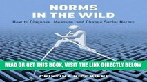 [Free Read] Norms in the Wild: How to Diagnose, Measure, and Change Social Norms Full Online