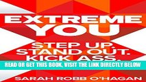 [Free Read] Extreme You: Step Up. Stand Out. Kick Ass. Repeat. Full Online