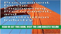[Free Read] Procurement for the Engineering, Procurement, and Construction Industry Free Online