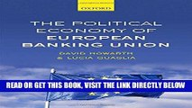 [Free Read] The Political Economy of European Banking Union Free Online