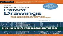 Read Now How to Make Patent Drawings: Save Thousands of Dollars and Do It With a Camera and