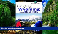 Big Deals  Camping Wyoming and the Black Hills (Regional Camping Series)  Full Ebooks Most Wanted