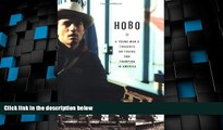 Big Deals  Hobo: A Young Man s Thoughts on Trains and Tramping in America  Full Read Most Wanted